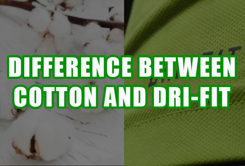 difference between cotton and dri fit